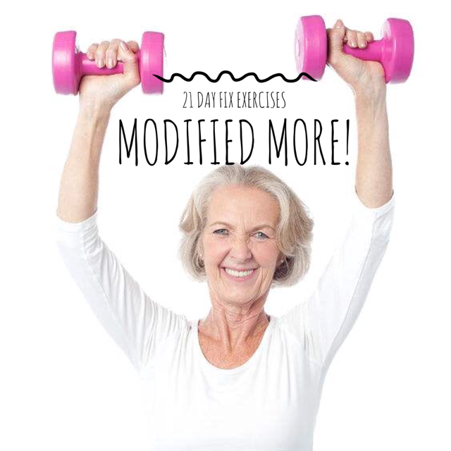 21 Day Fix Exercises modified...more!